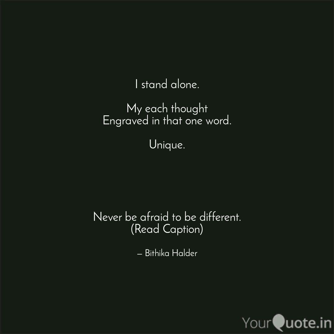 I Stand Alone My Each T Quotes Writings By Bithika Halder Yourquote