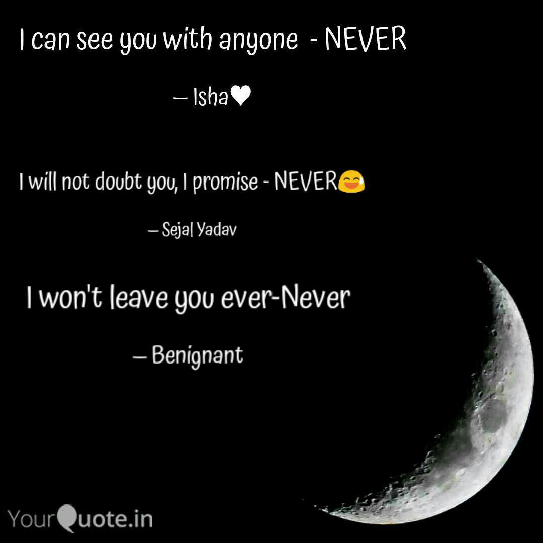 I won\'t leave you ever-Ne... | Quotes & Writings by ...