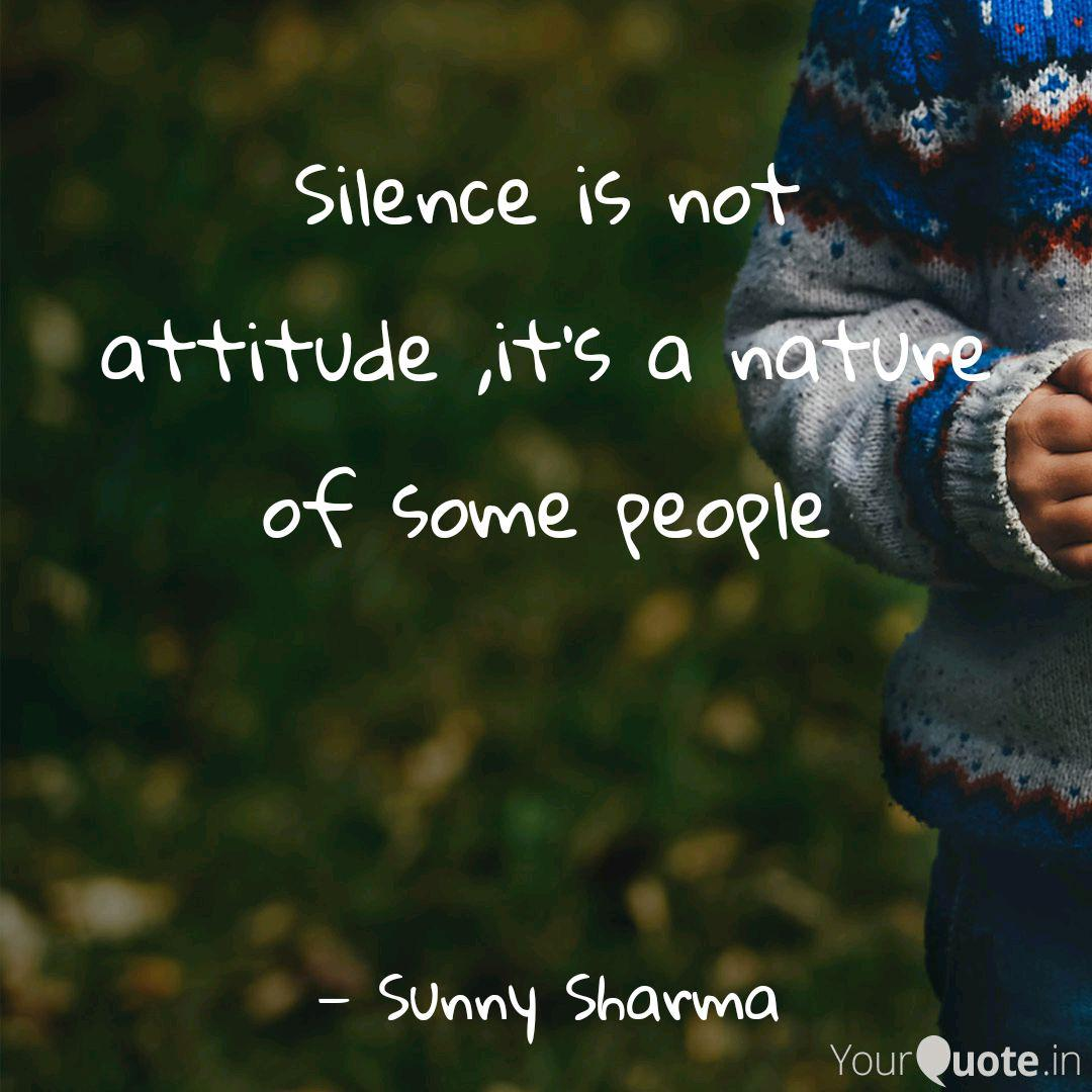 silence is not attitude quotes writings by sunny sharma