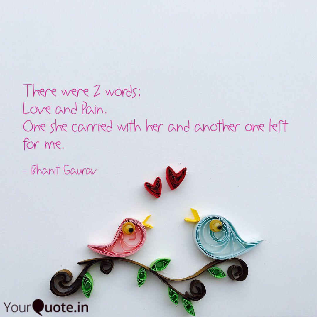There were 2 words; Love ... | Quotes & Writings by Bhanit ...