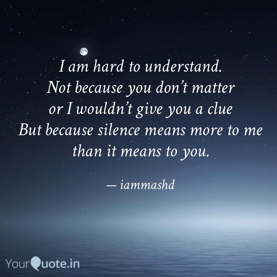 I Am Hard To Understand Quotes