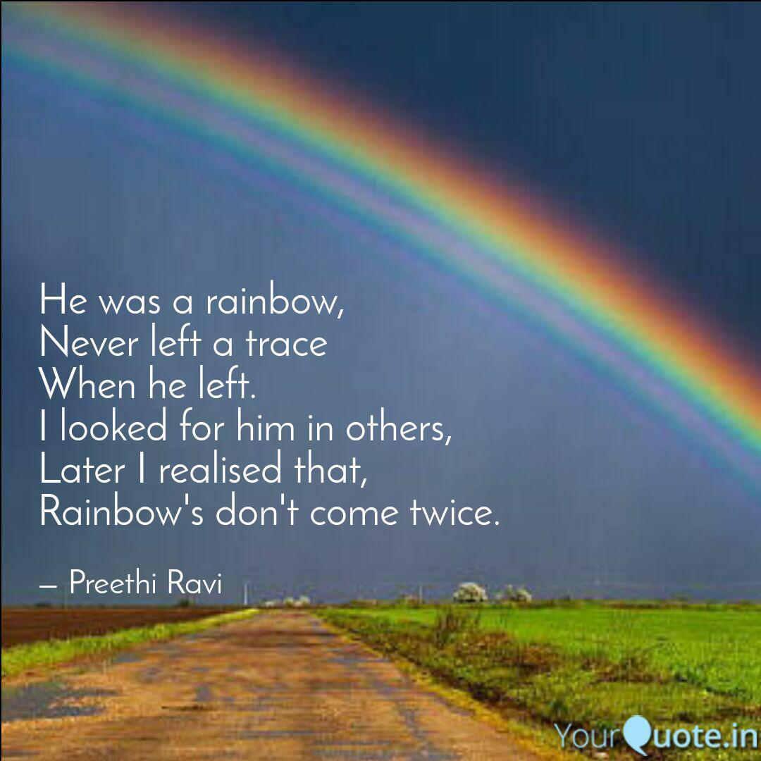 he was a rainbow never l quotes writings by preethi ravi