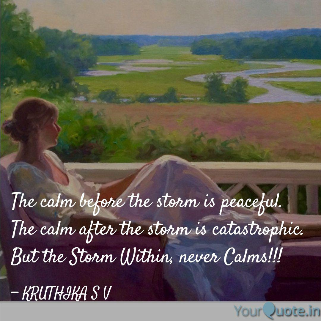 The calm before the storm... | Quotes & Writings by Kruthika ...