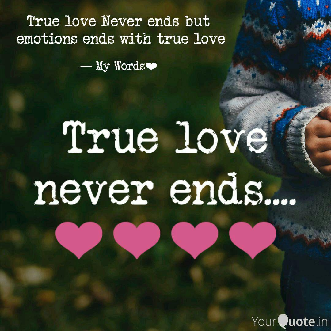 True love Never ends but   Quotes & Writings by Megha Kanawat