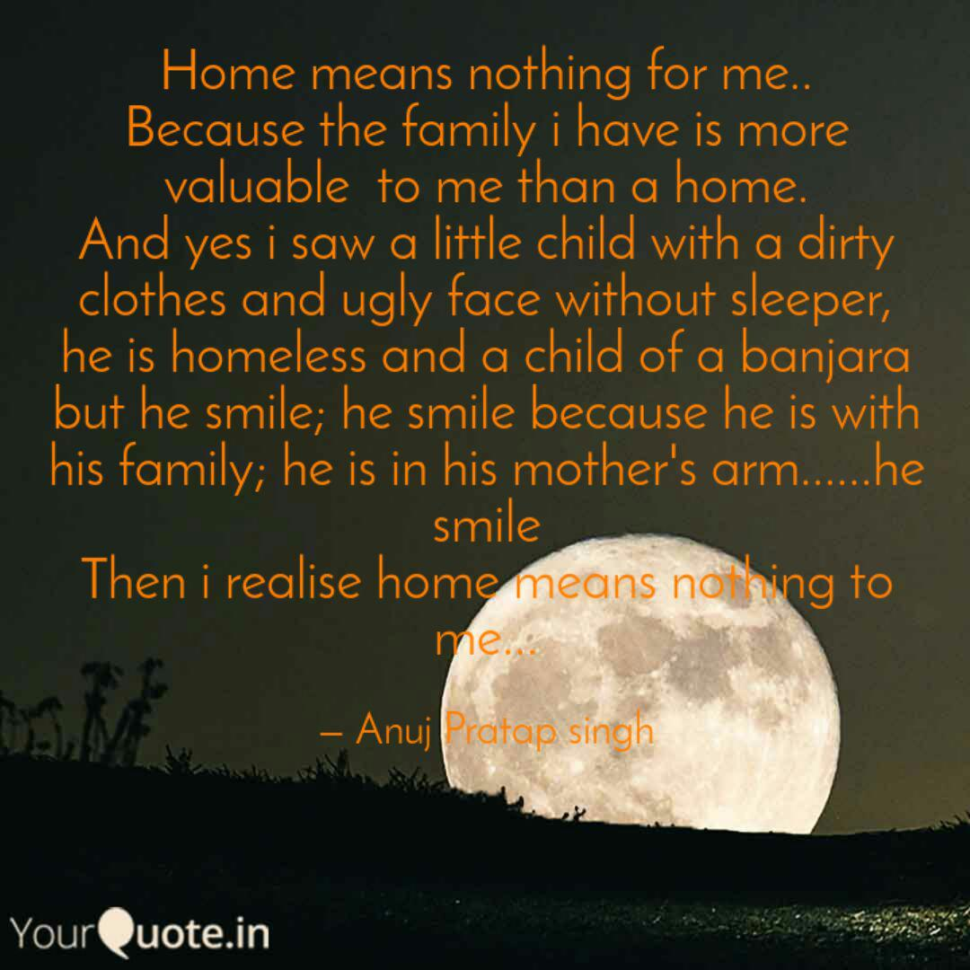 home means nothing for me quotes writings by anuj pratap