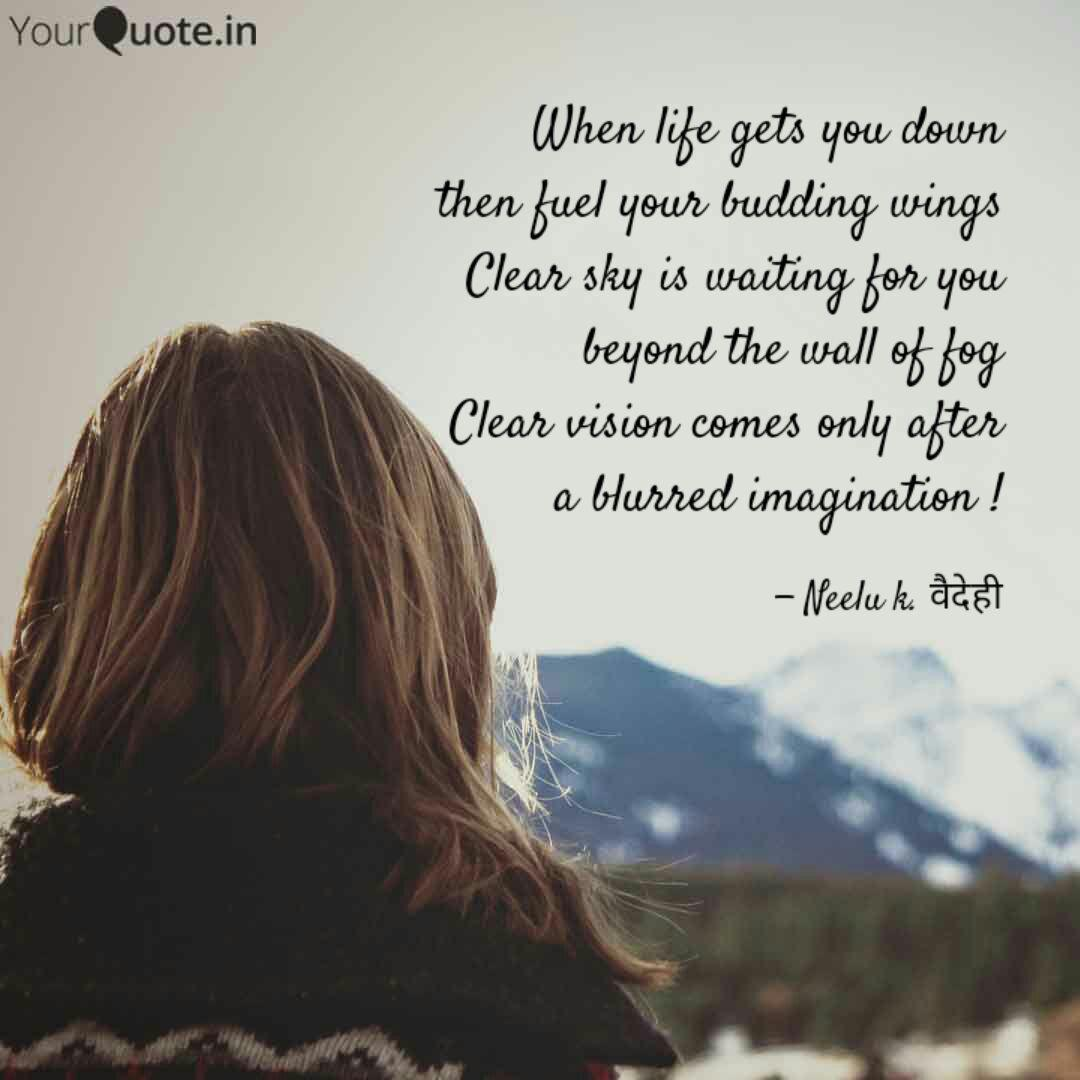 When life gets you down t... | Quotes & Writings by Neelu ...