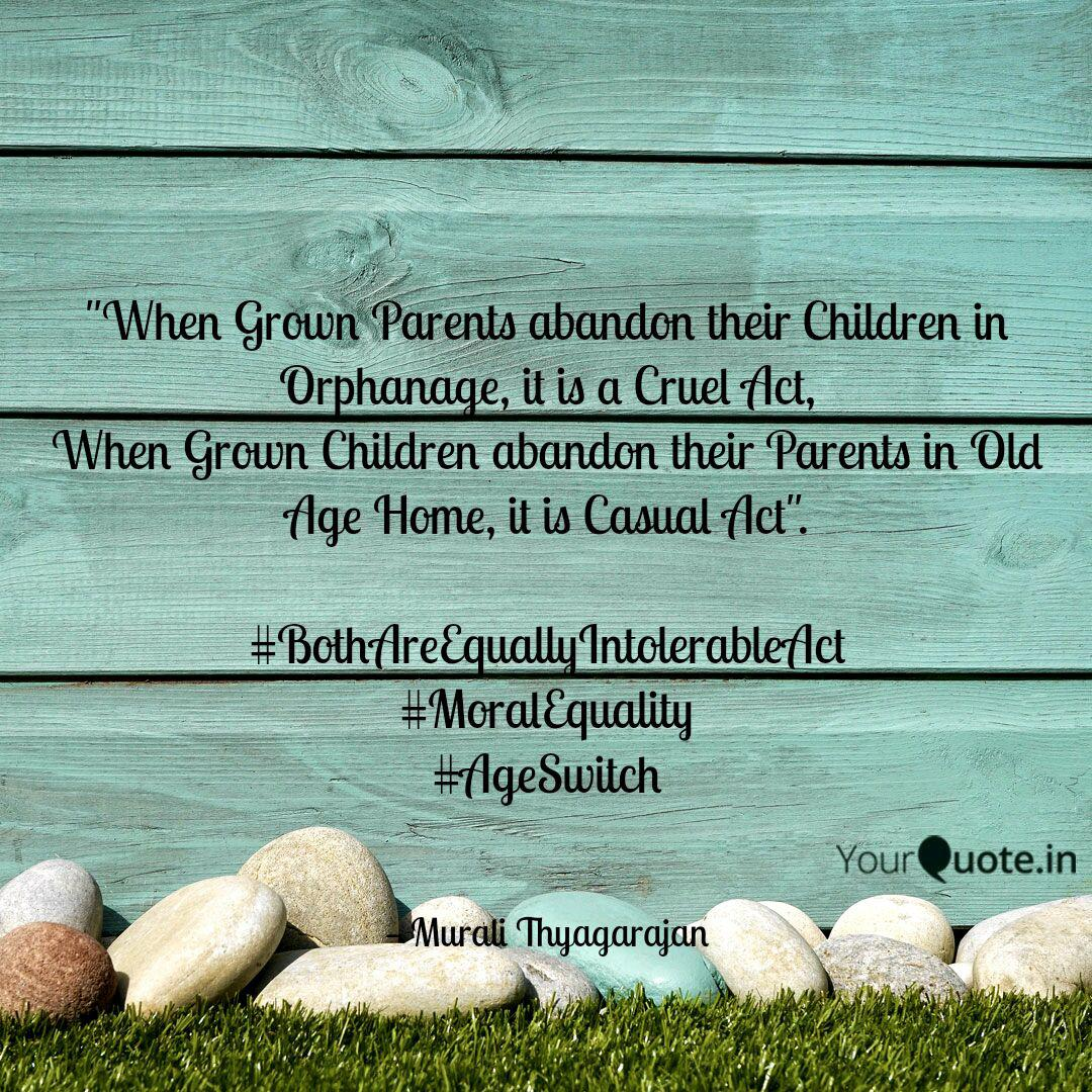 When Grown Parents aband... | Quotes & Writings by Murali ...