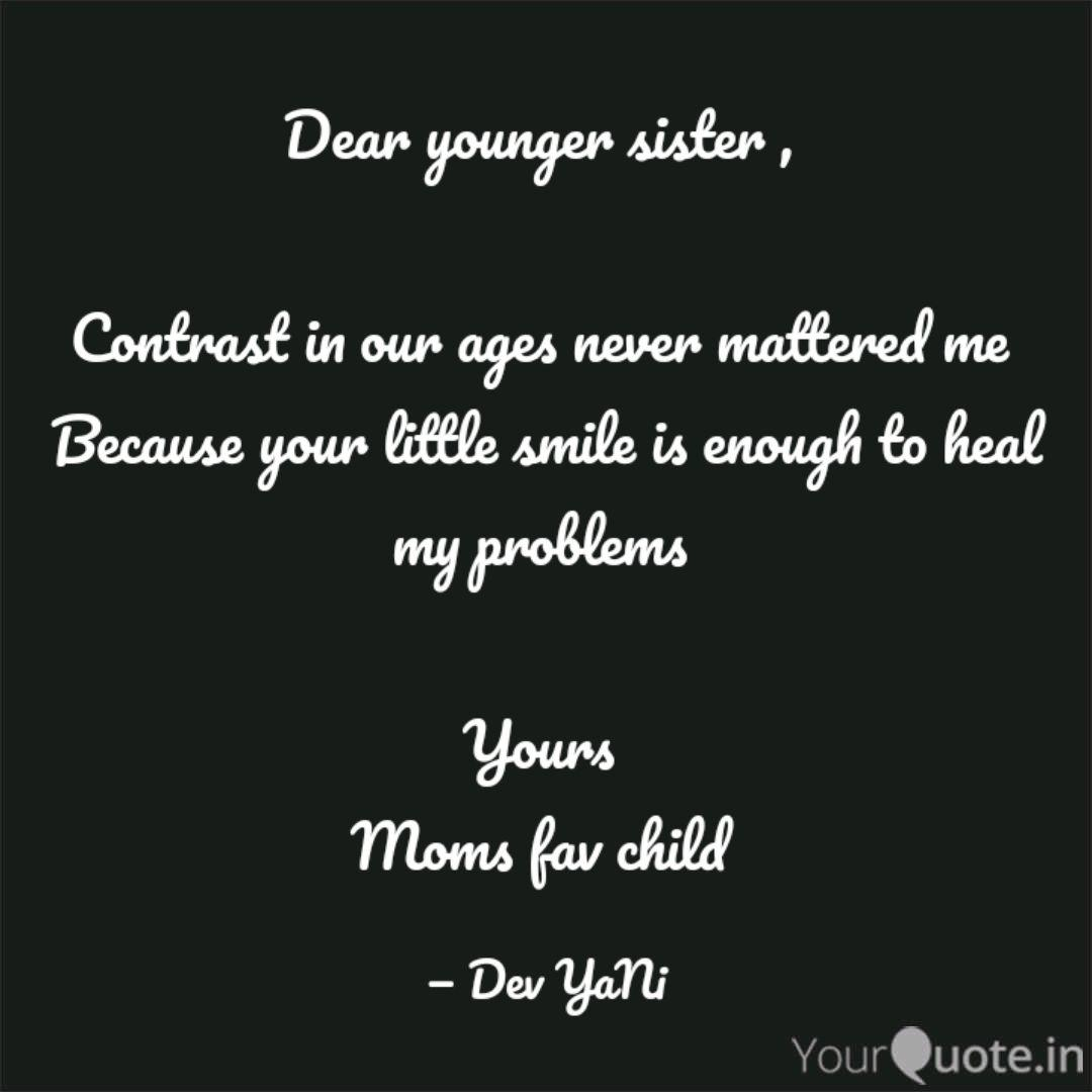 Dear Younger Sister Quotes Writings By Devayani Shetty Yourquote