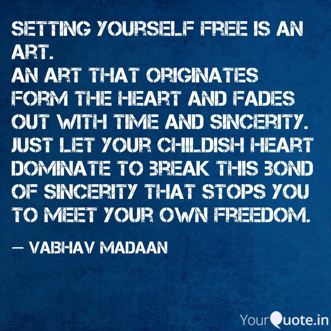 Setting Yourself Free Is Quotes Writings By Vaibhav Madaan Yourquote