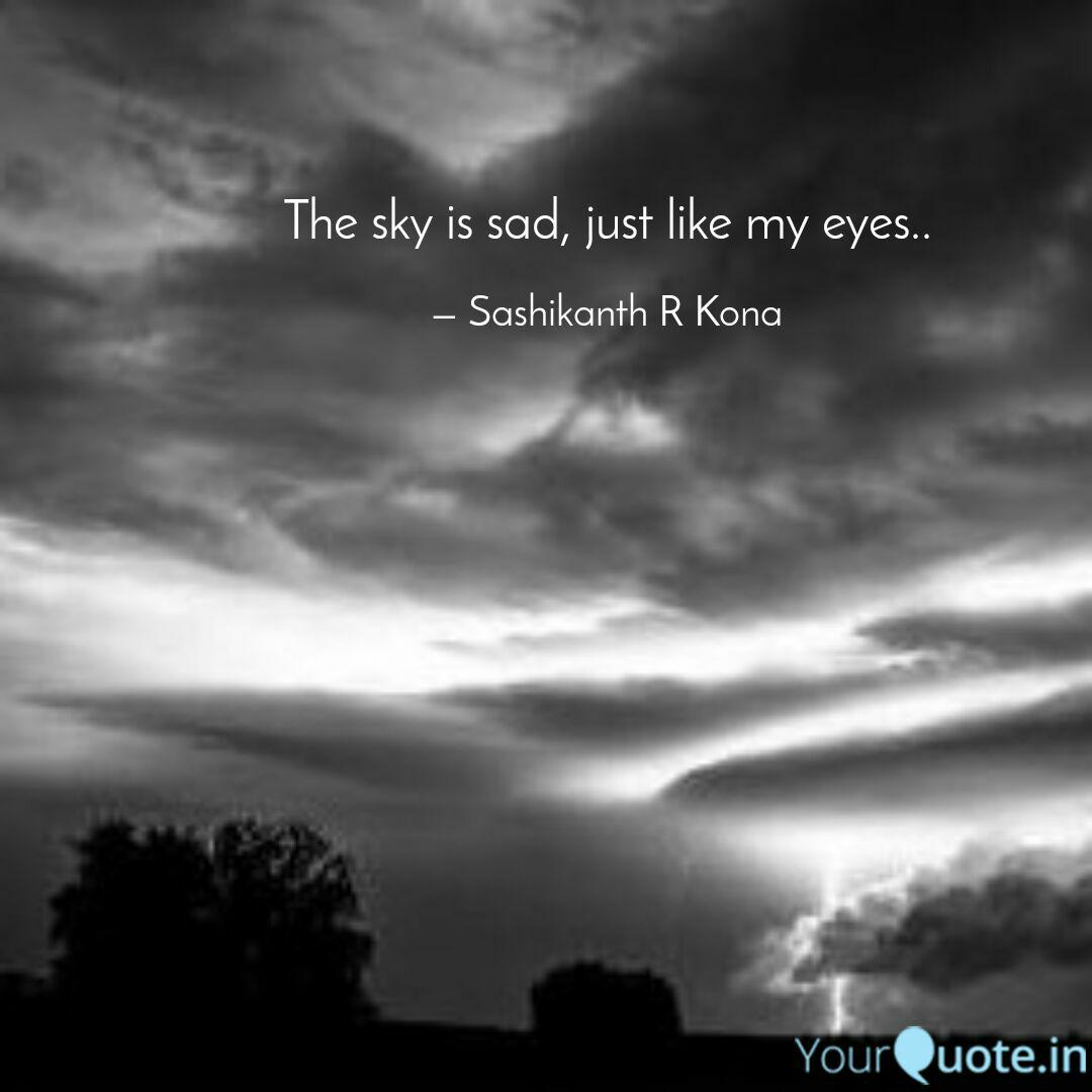the sky is sad just like quotes writings by sashikanth r