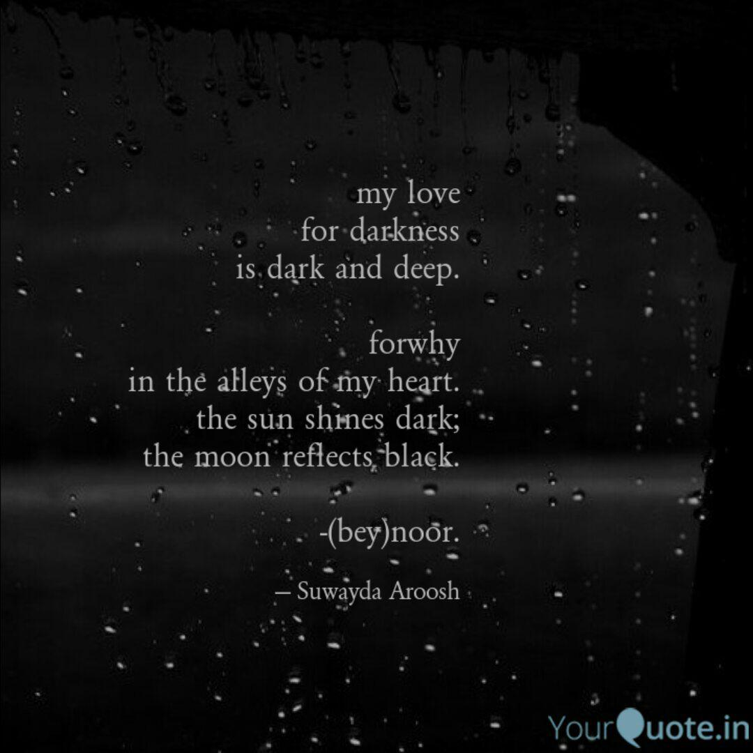 my love for darkness is d... | Quotes & Writings by Suwayda ...