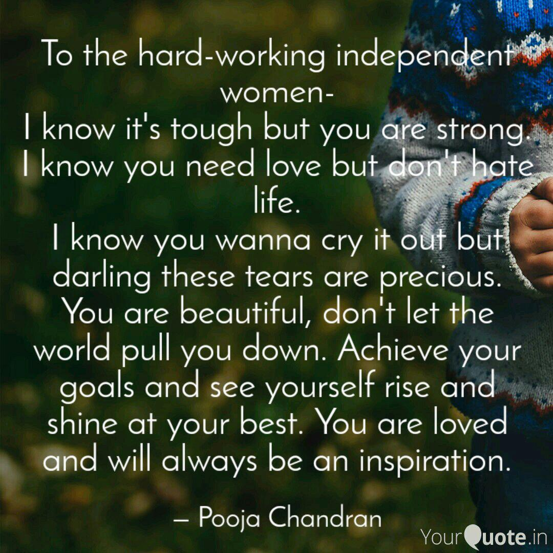 To the hard-working indep... | Quotes & Writings by Pooja ...
