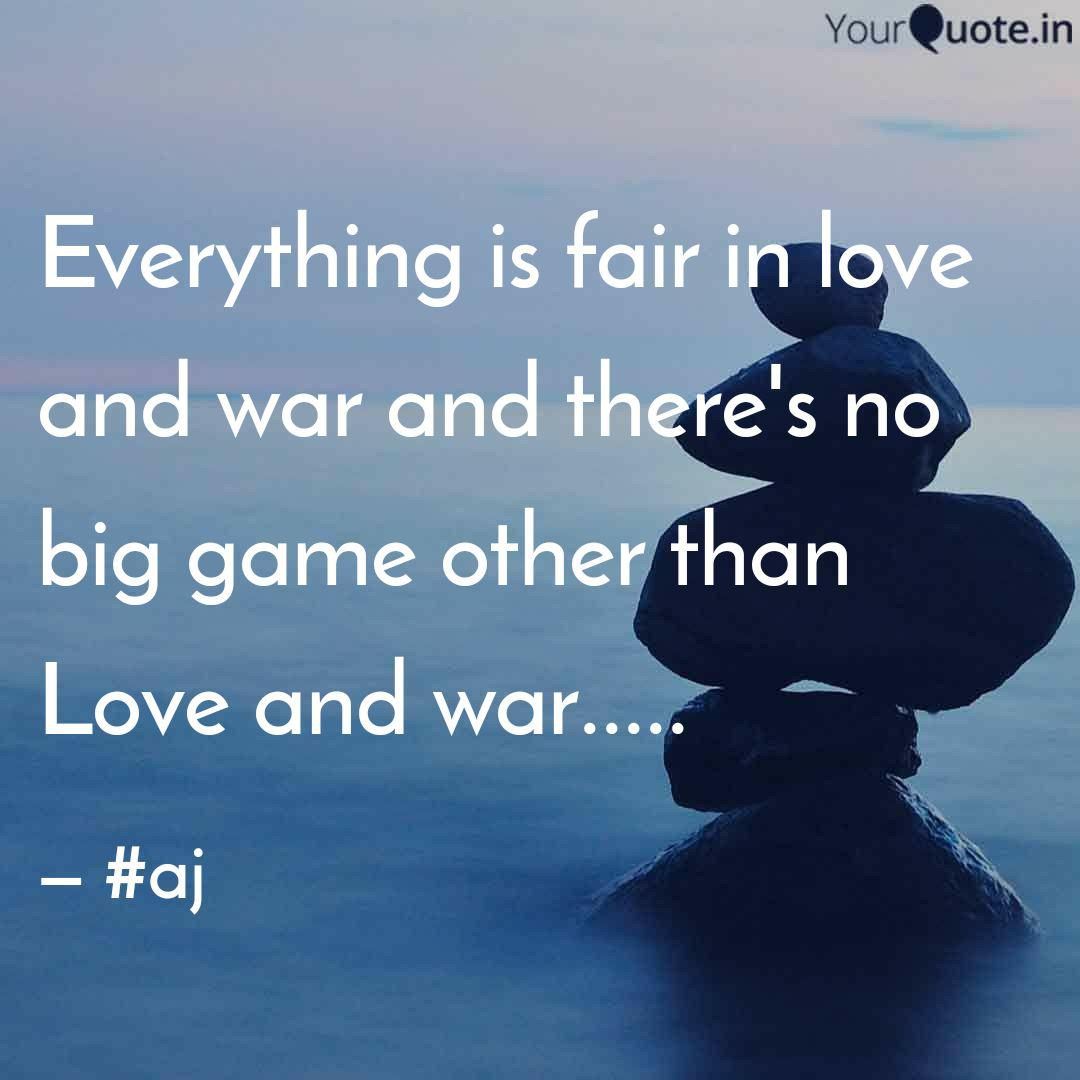 Everything is fair in lo  Quotes & Writings by Anjali  YourQuote