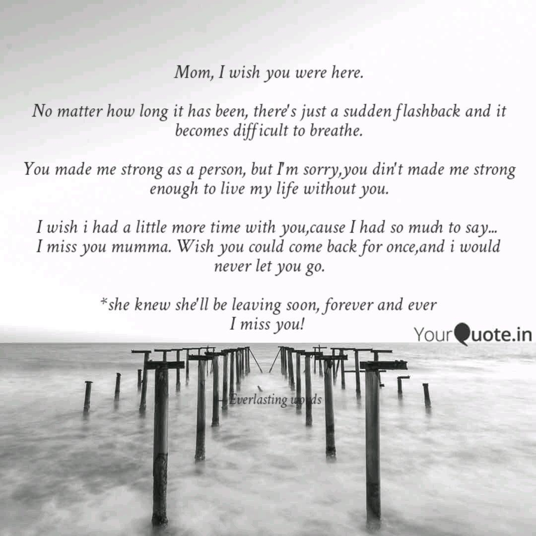 Mom, I wish you were here...   Quotes & Writings by Unnati ...