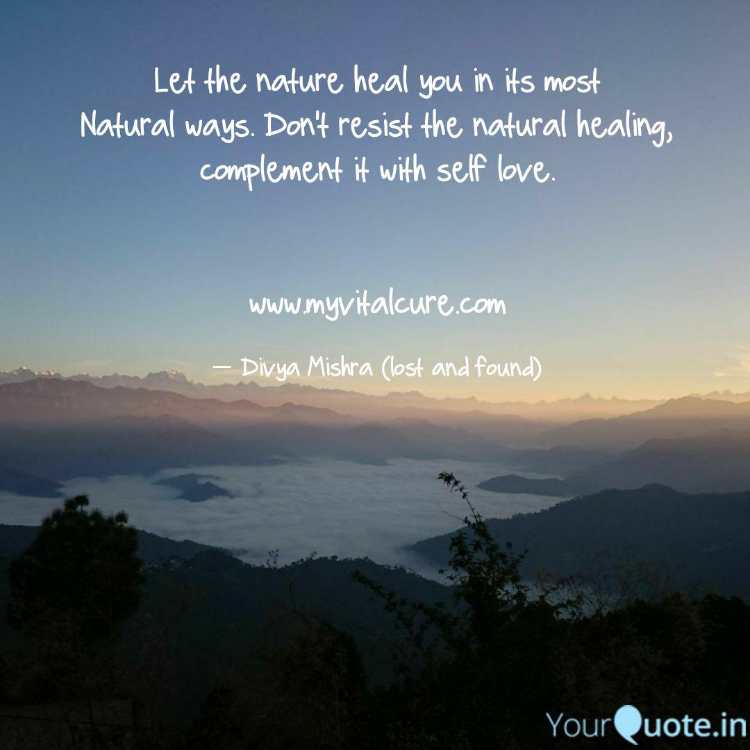 let the nature heal you quotes writings by divya mishra