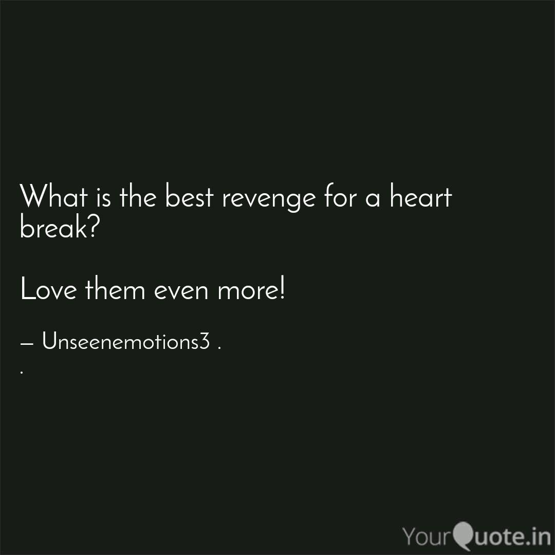 What is the best revenge   Quotes & Writings by