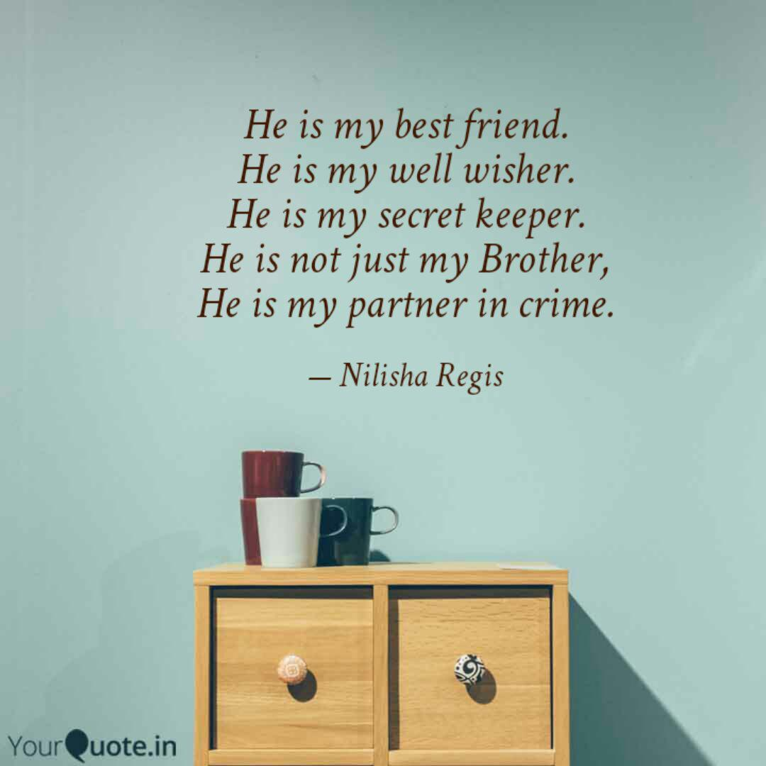 He is my best friend. He ...   Quotes & Writings by Nilisha Regis ...