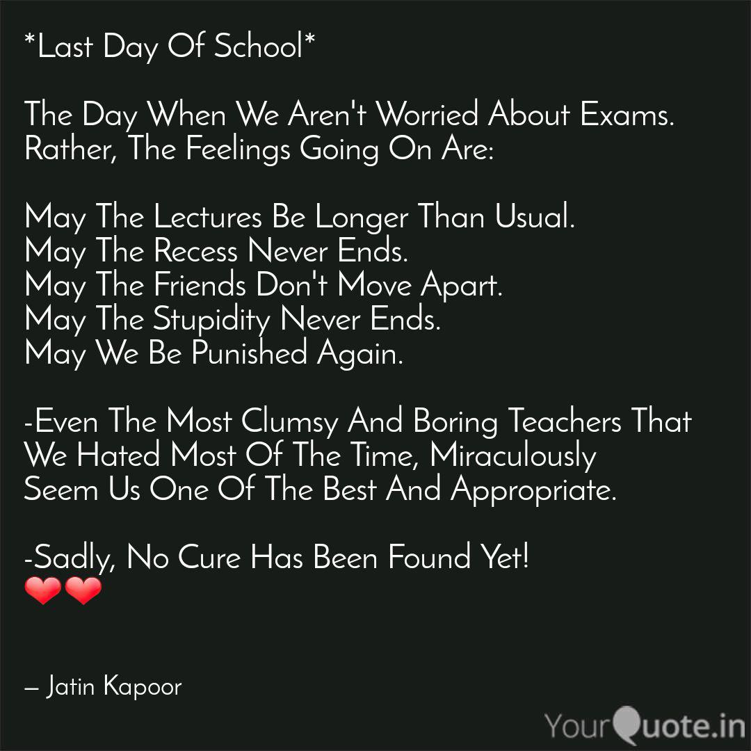 last day of school the quotes writings by jatin kapoor