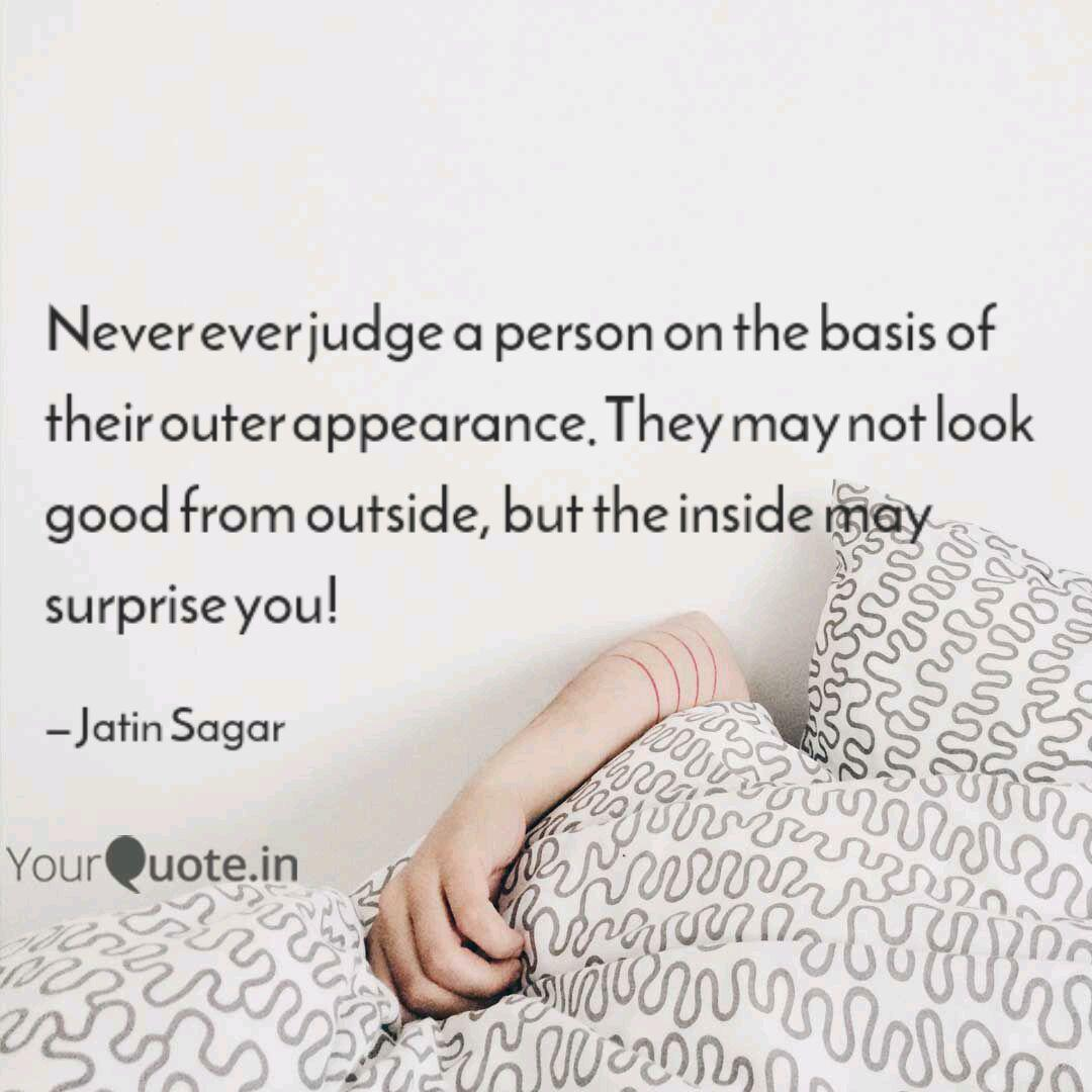 we should never judge by appearance