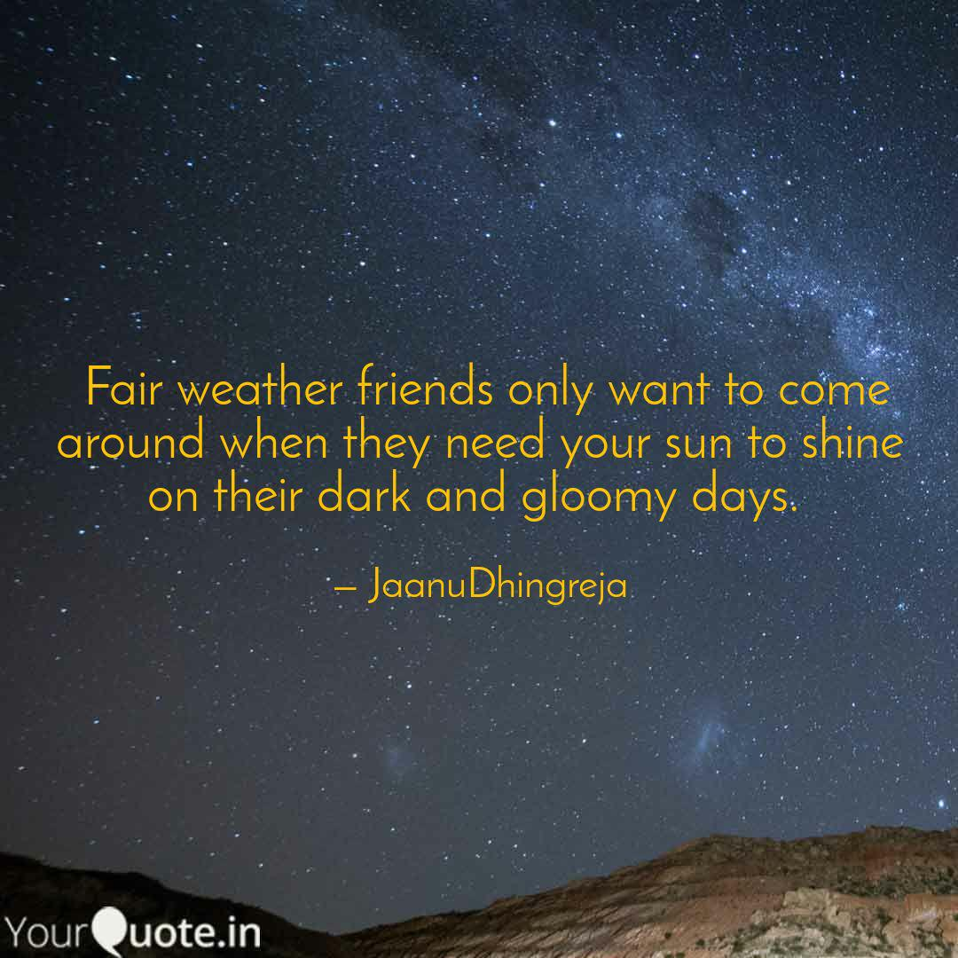 Fair weather friends onl...   Quotes & Writings by Janu ...
