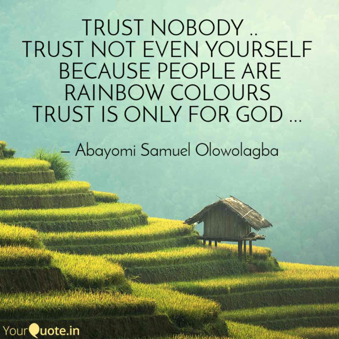 Trust Nobody Trust Not Quotes Writings By Harbaryormmy Olowolagba Yourquote The best site to see, rate and share funny memes! trust nobody trust not quotes