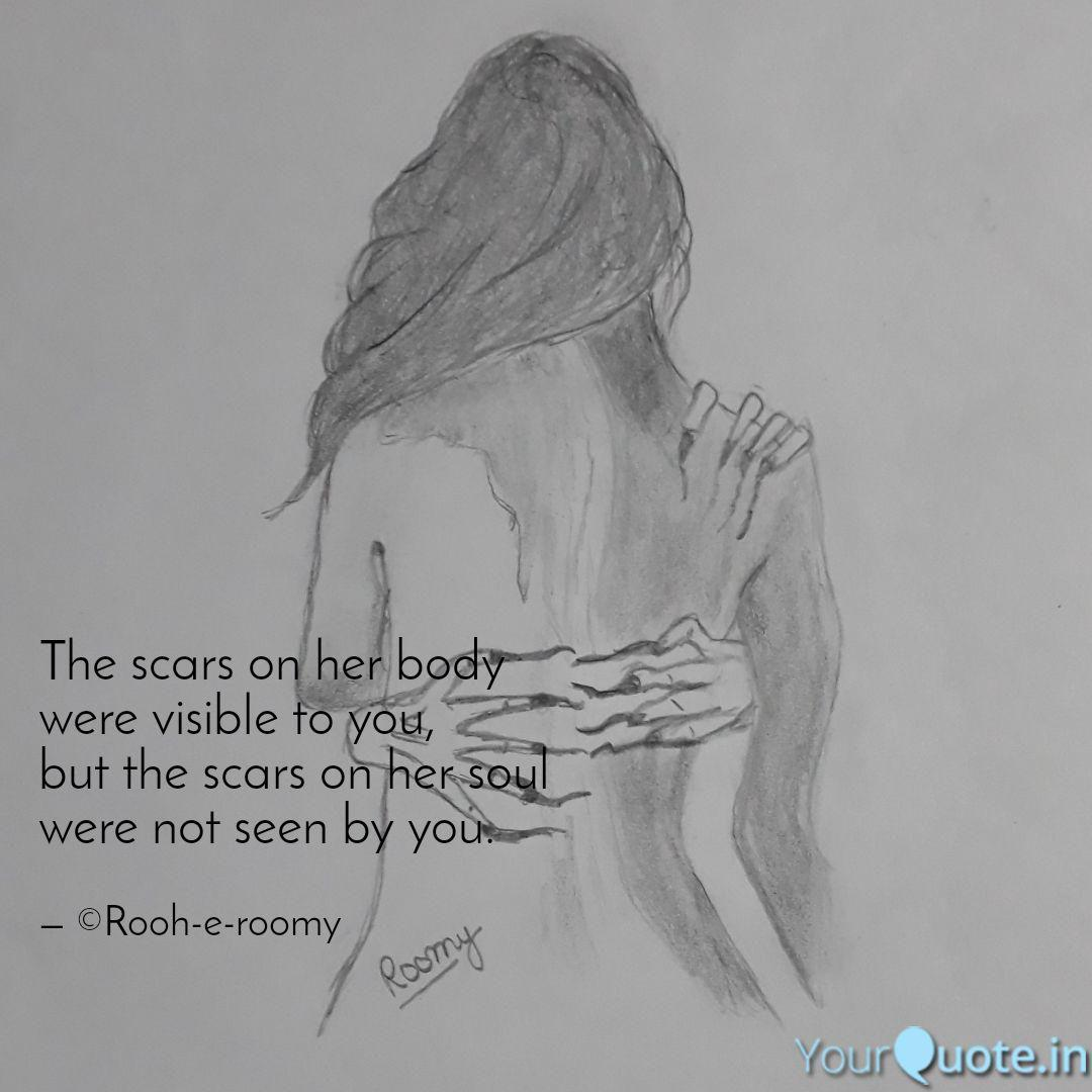 The Scars On Her Body Wer Quotes Writings By Rooh E Roomy Yourquote