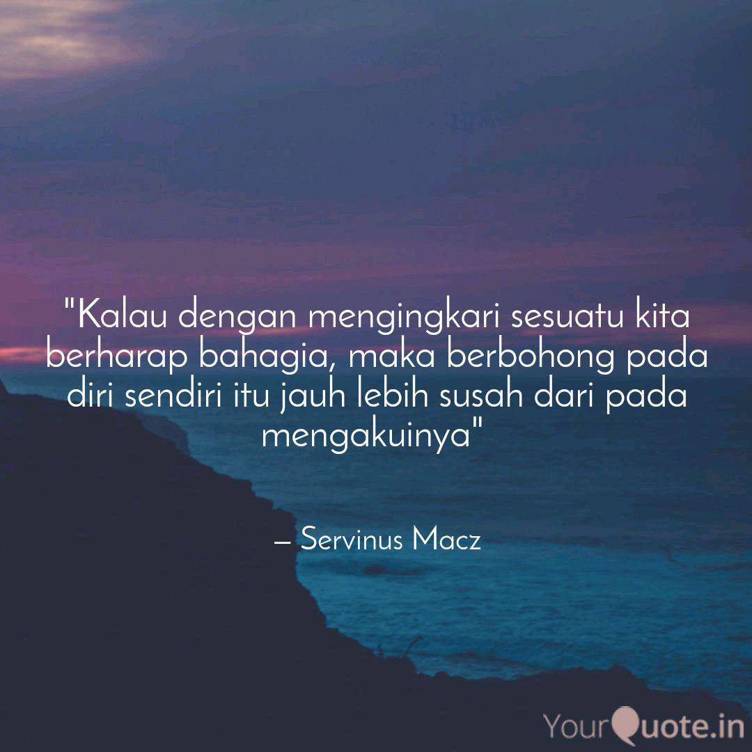 kalau dengan mengingkari quotes writings by servinus macz