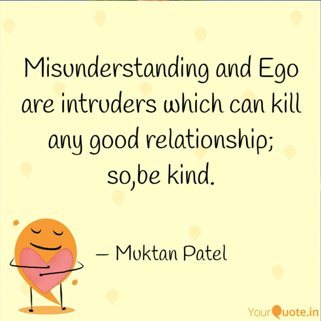 misunderstanding and ego quotes writings by muktan patel