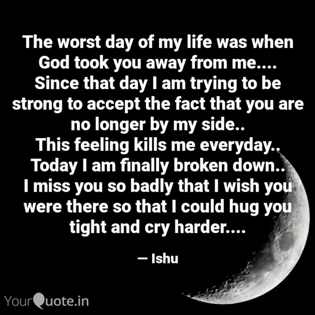 Today Was The Worst Day Of My Life Quotes