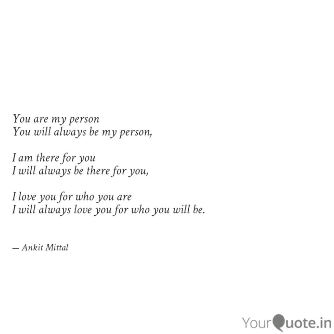 You are my person You wil... | Quotes & Writings by Ankit ...