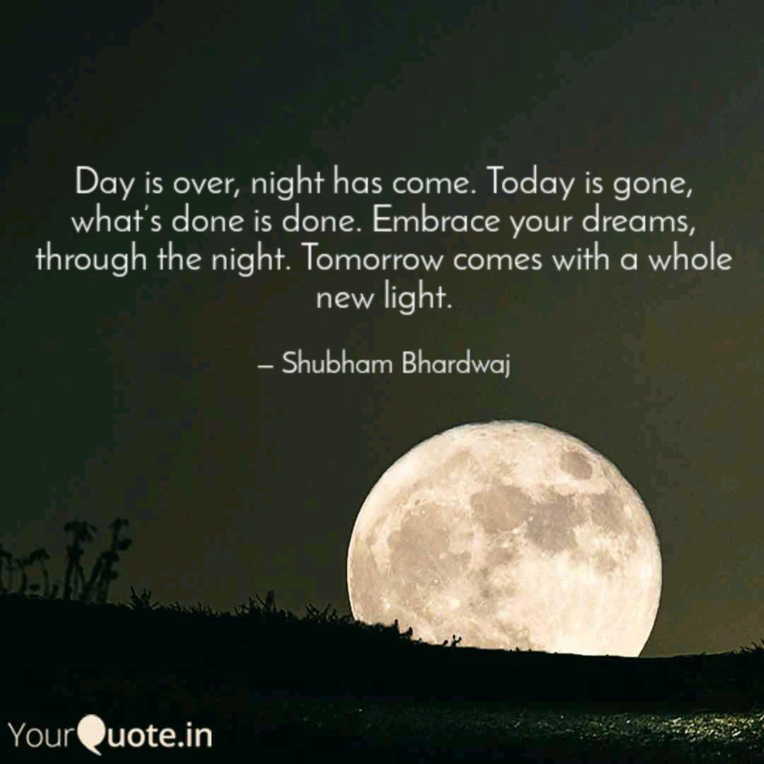 Day is over, night has co  Quotes & Writings by Shubham