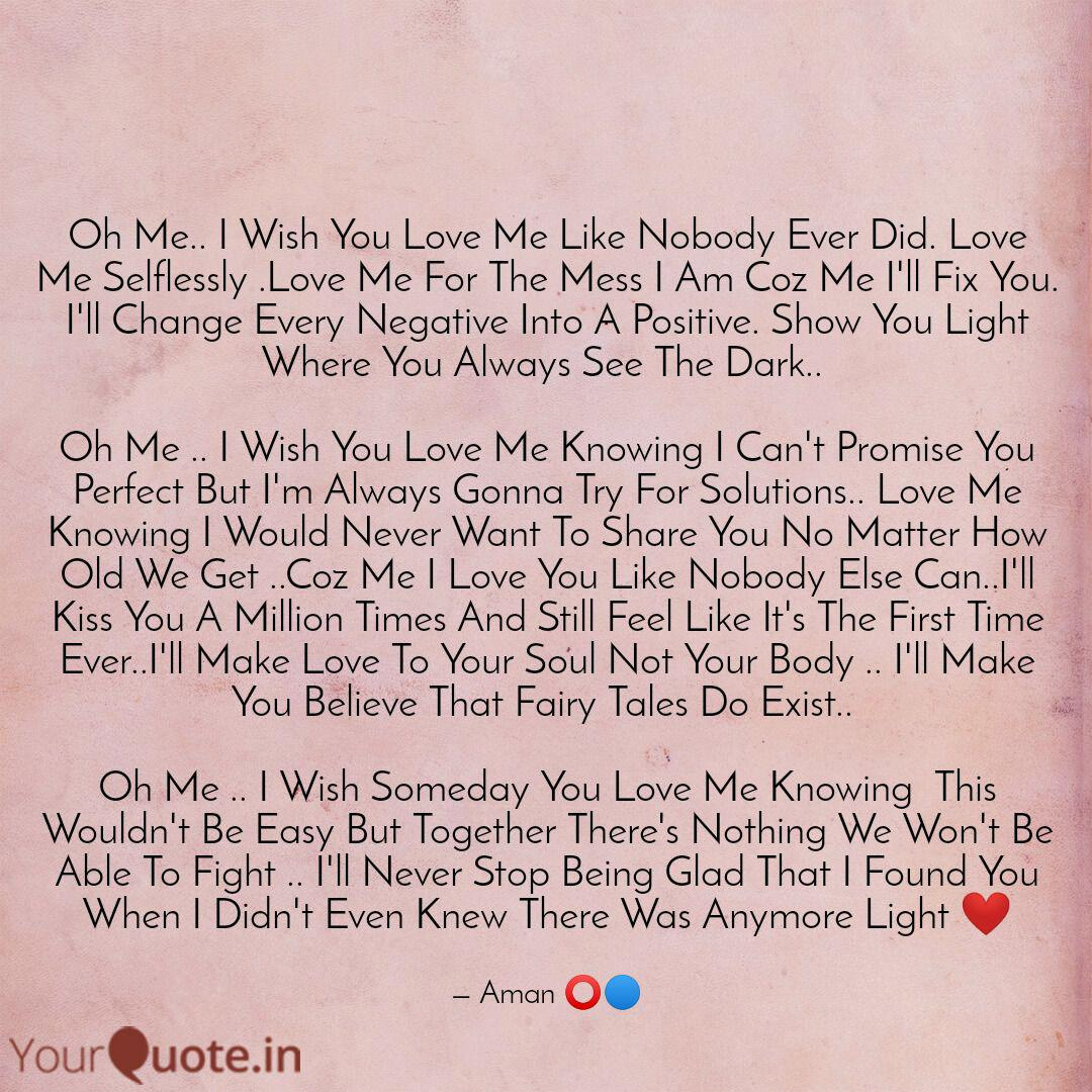 Oh Me.. I Wish You Love M... | Quotes & Writings by Aman ...