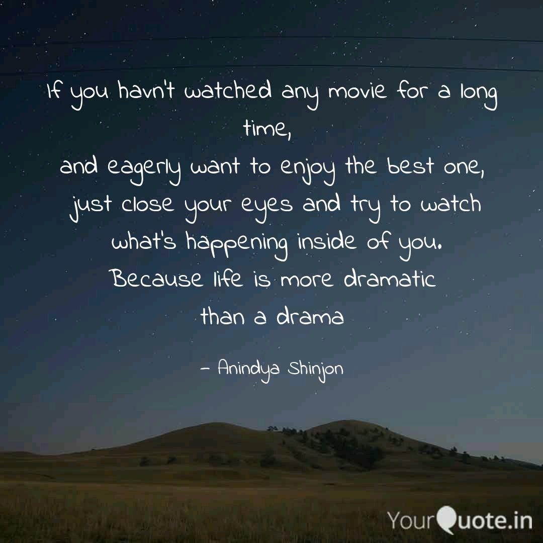 If You Havn T Watched Any Quotes Writings By Anindya Shinjon Yourquote