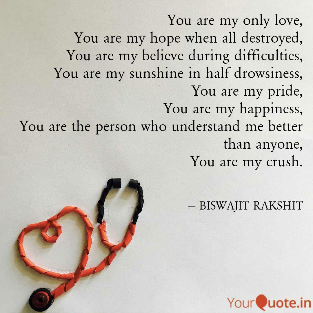 You Are My Only Love You Quotes Writings By Biswajit Rakshit Yourquote