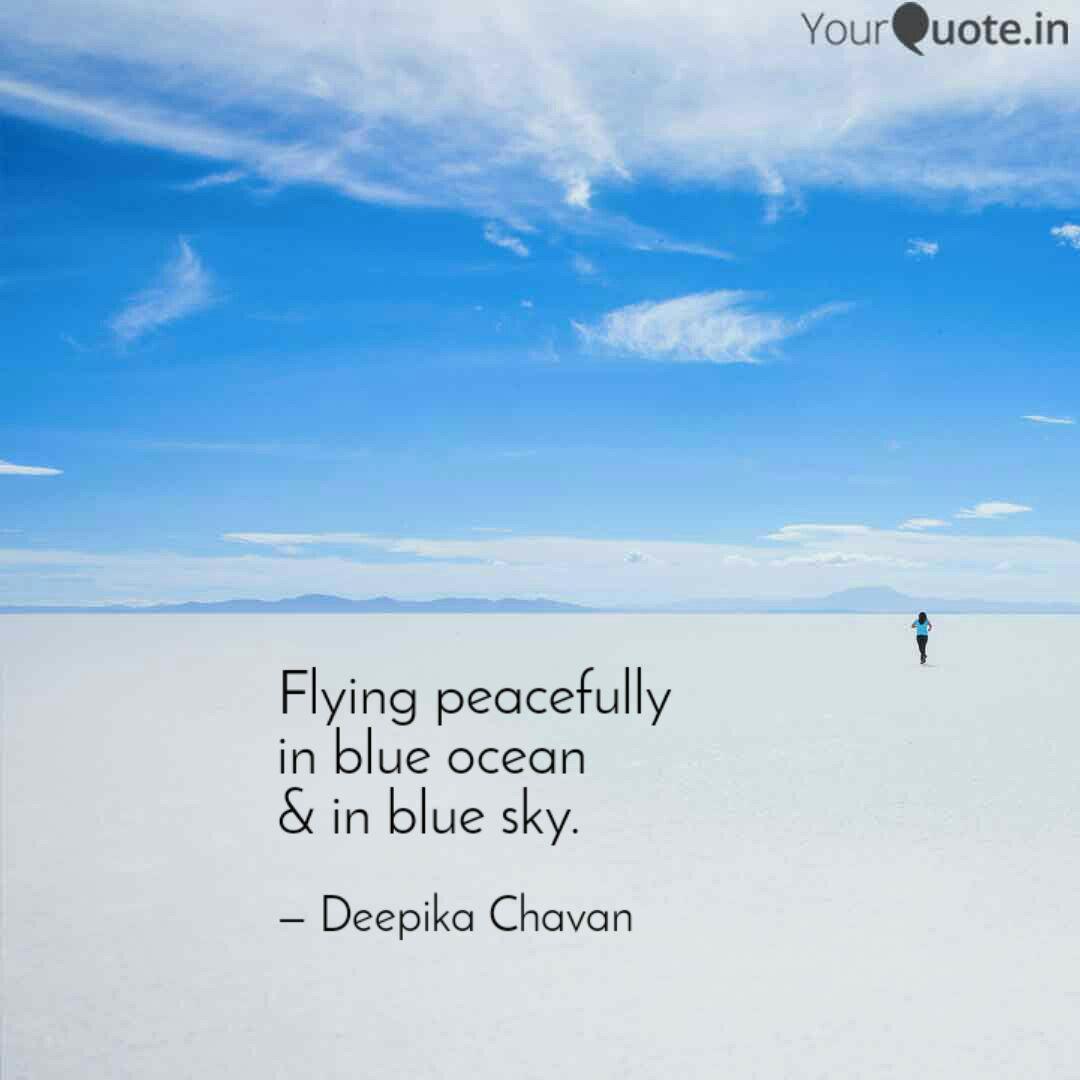 flying peacefully in blu quotes writings by deepika chavan