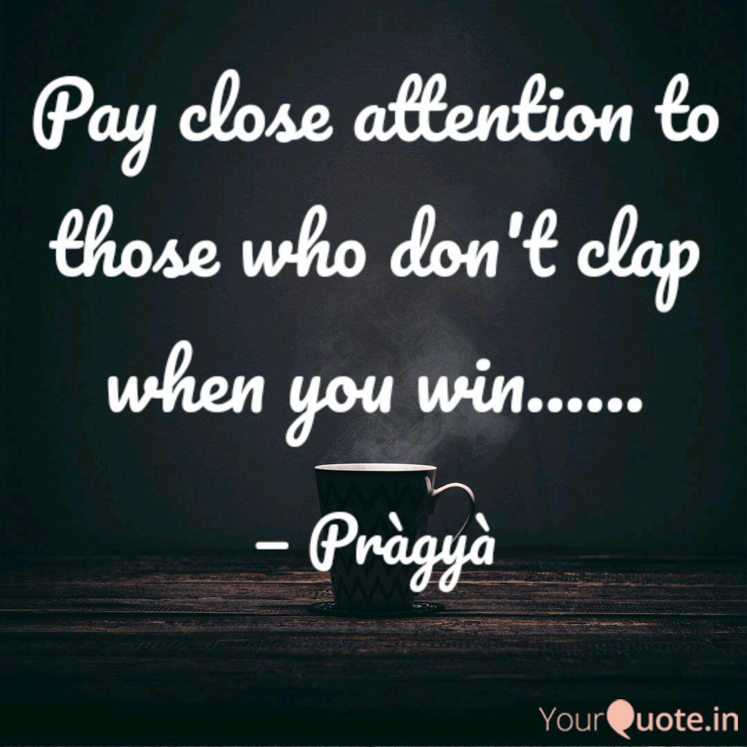 Pay Close Attention To Th Quotes Writings By Pragya Tripathi Yourquote