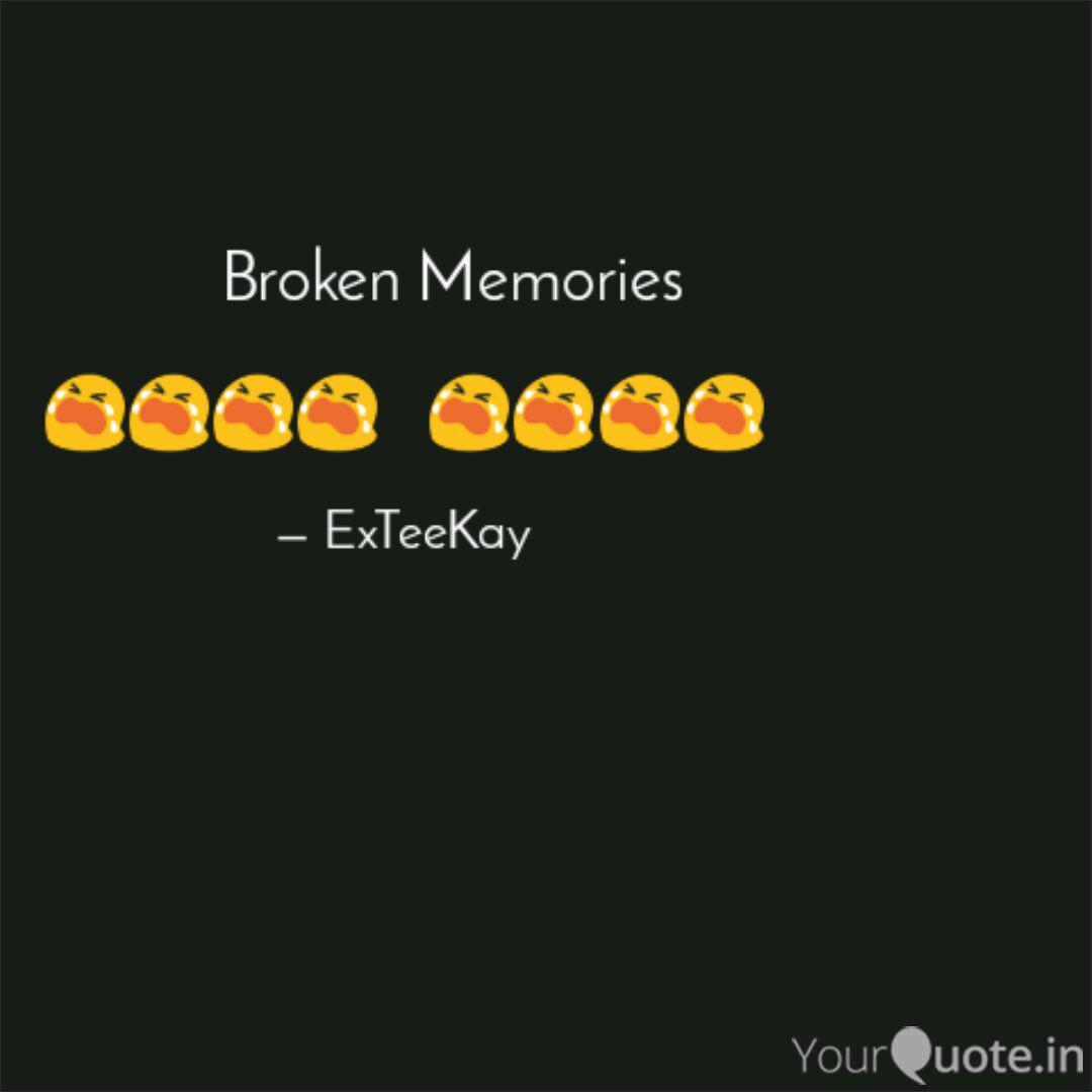 broken memories quotes writings by queen hadassah myrtle