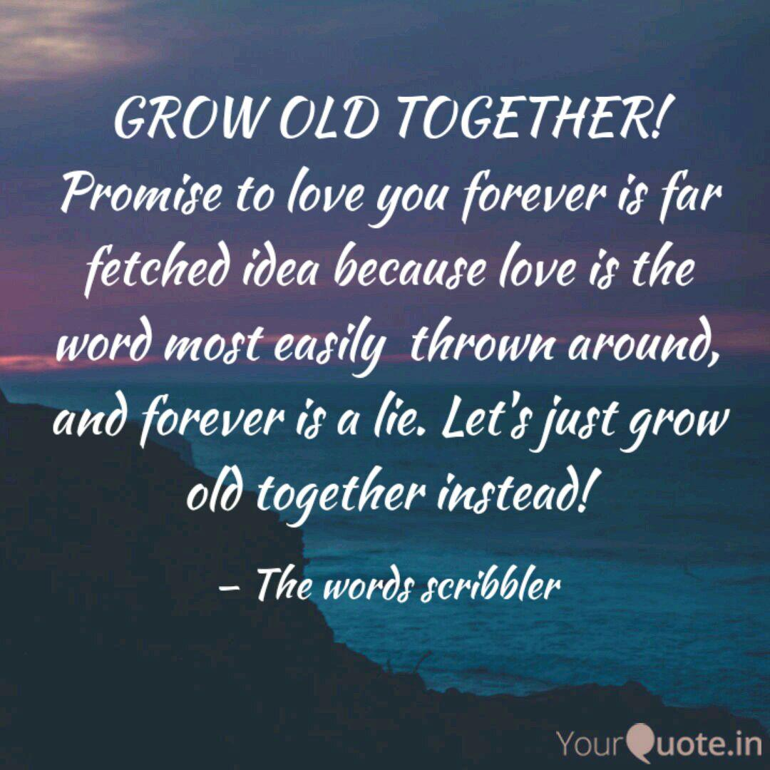 GROW OLD TOGETHER! Promis... | Quotes & Writings by kashish ...