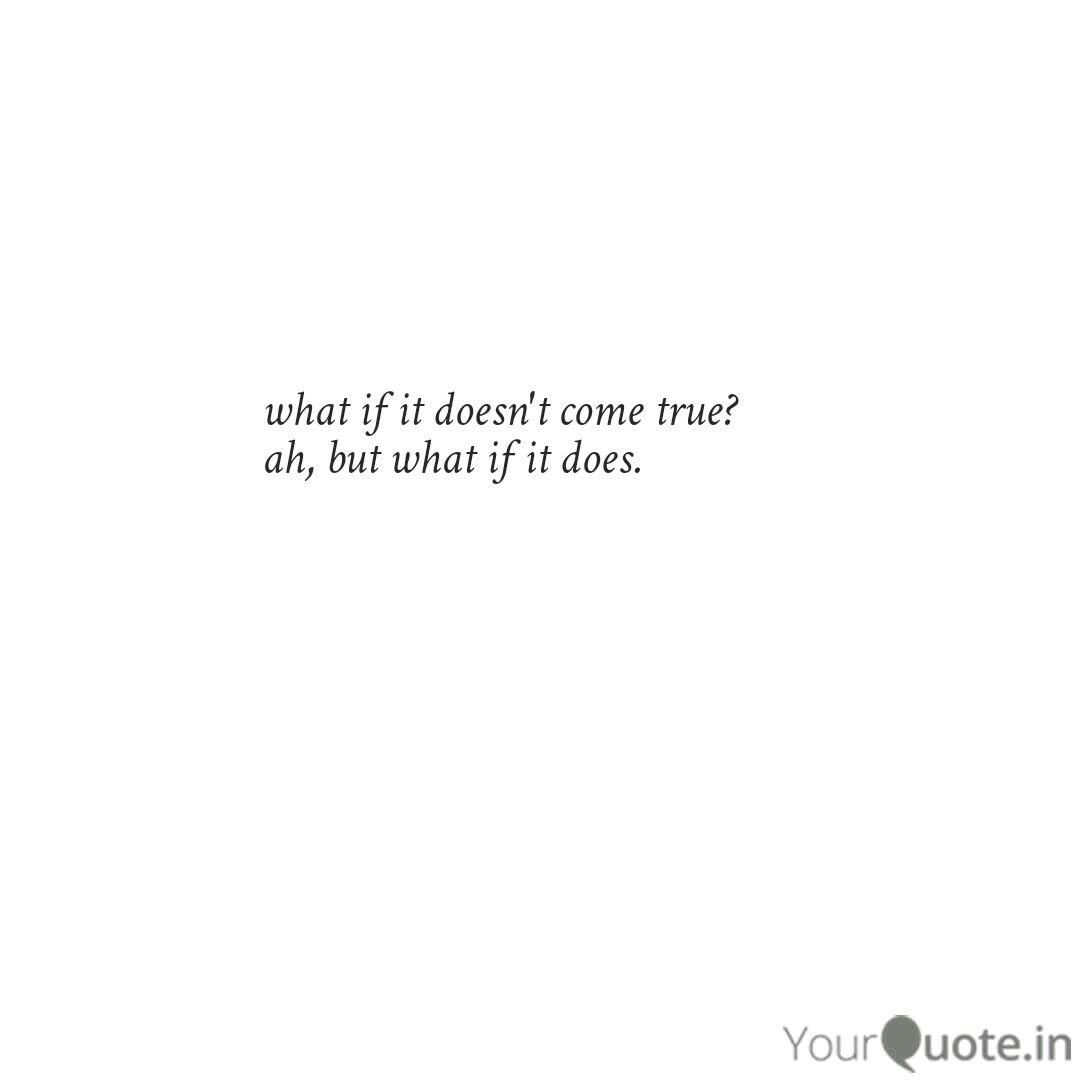what if it doesn\'t come t... | Quotes & Writings by Fiona ...