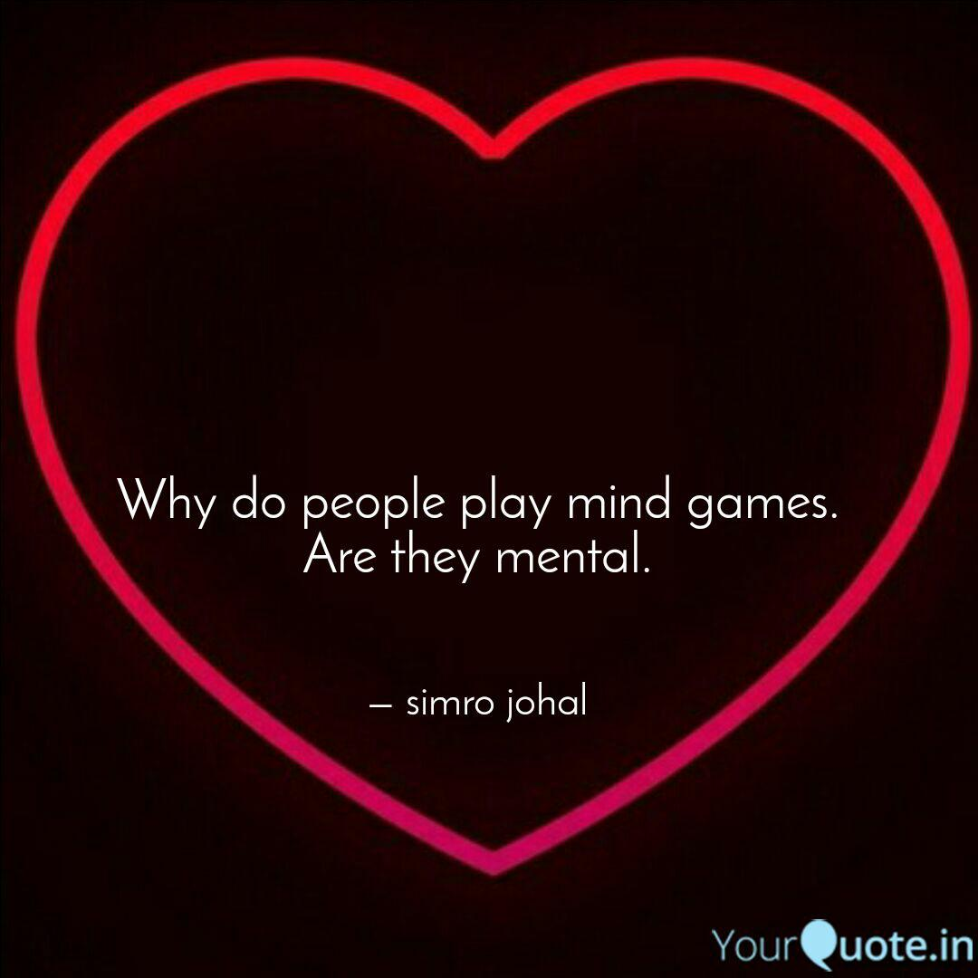 Why do people play mind ...   Quotes & Writings by simro ...