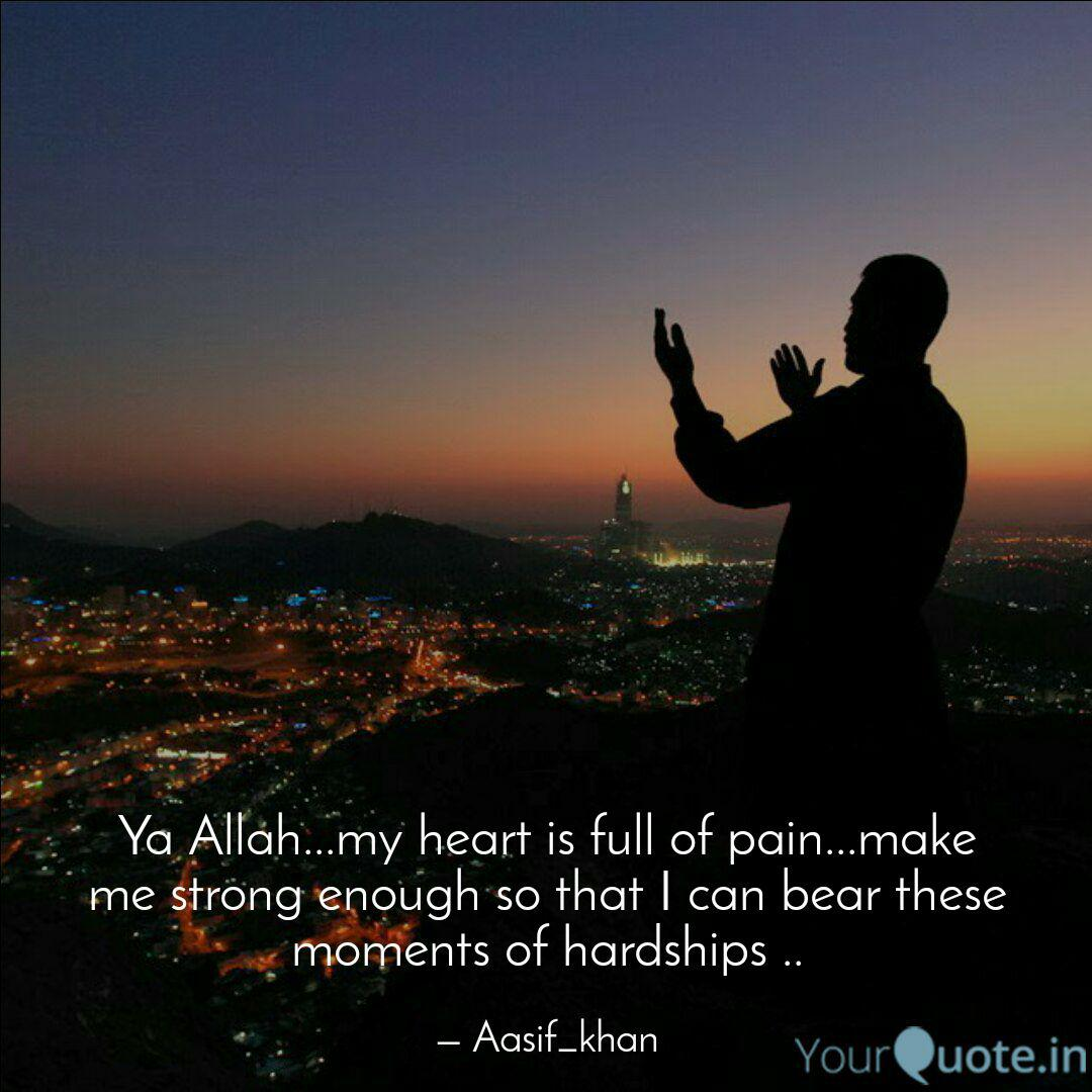 Ya Allah...my heart is fu... | Quotes & Writings by AASIF ...