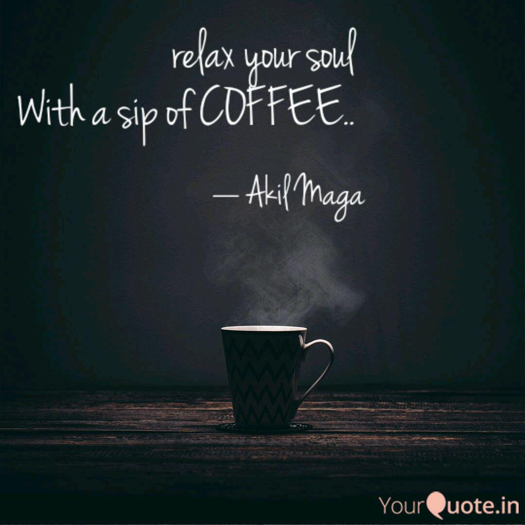 Relax Your Soul With A S Quotes Writings By Akil Maga Yourquote