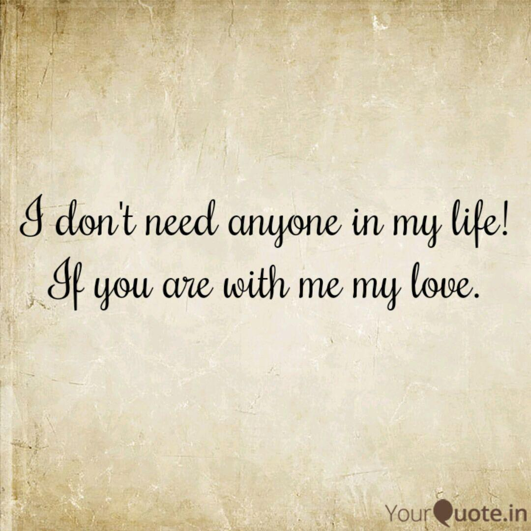 I Don T Need Anyone In My Quotes Writings By General Nightmare Yourquote