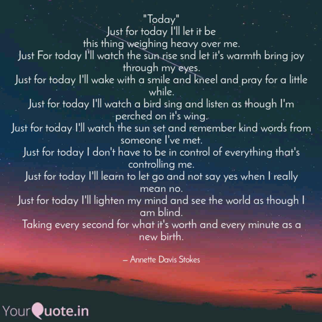 """Today"""" Just for today I  Quotes & Writings by Annette Davis"""