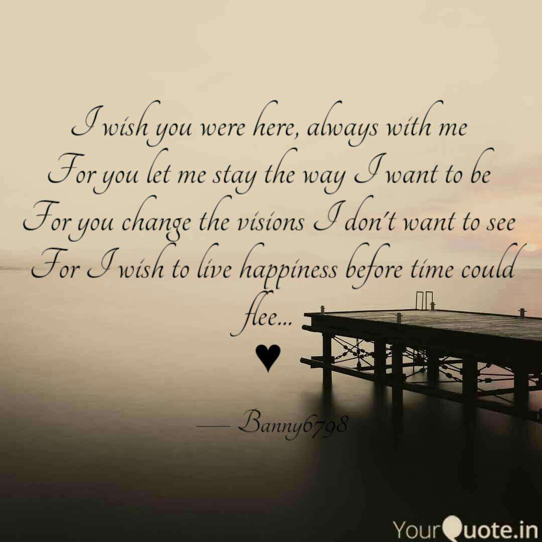 I wish you were here, alw...   Quotes & Writings by ban ...