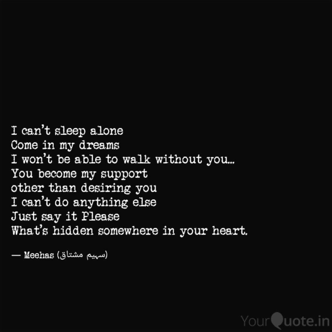 I can\'t sleep alone Come ... | Quotes & Writings by Saheem ...