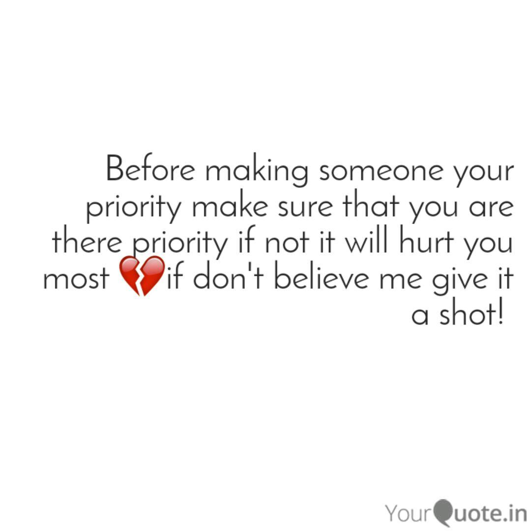 Before making someone you... | Quotes & Writings by Shubham ...