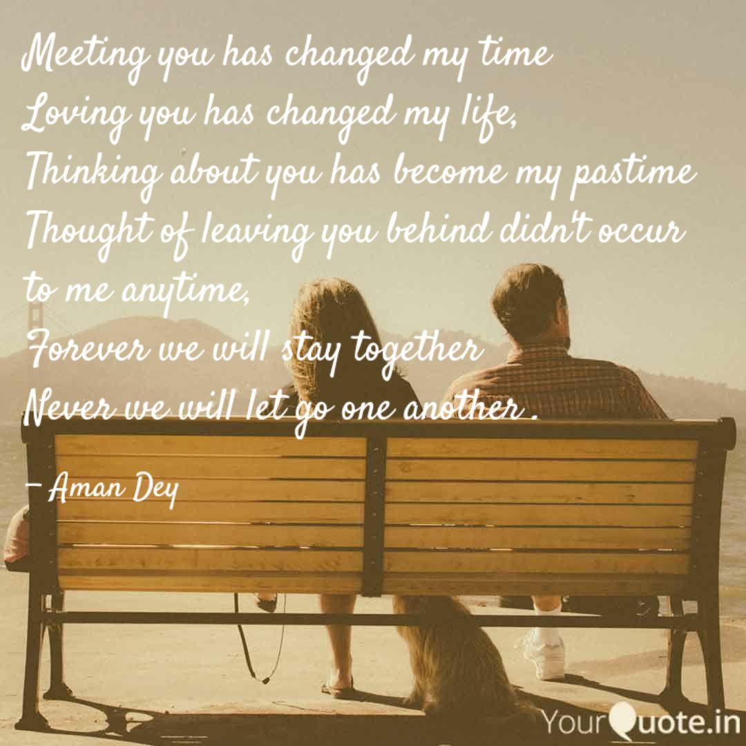 Meeting you has changed m  Quotes & Writings by Aman Dey