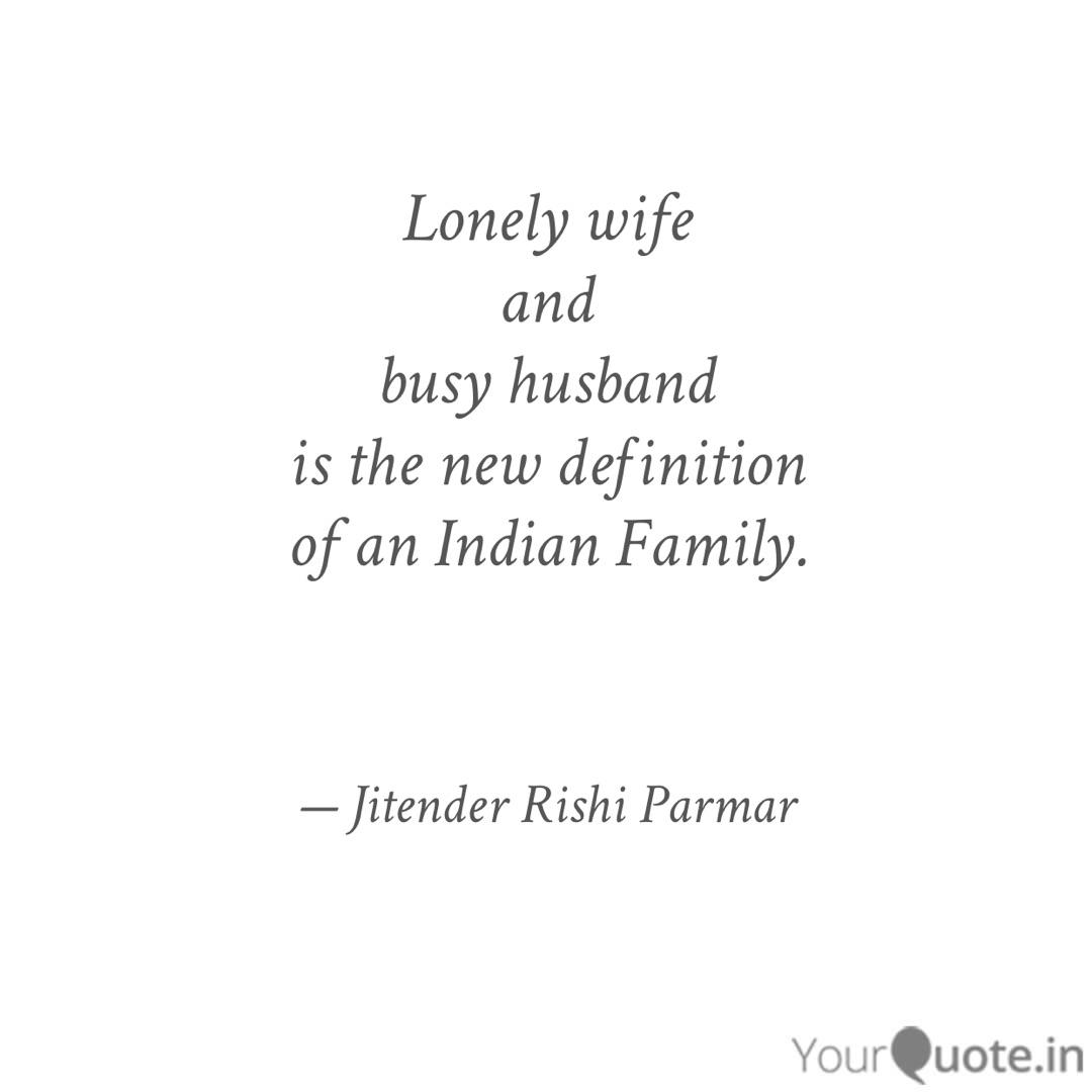 Lonely wife and busy ... | Quotes & Writings by Jitender ...