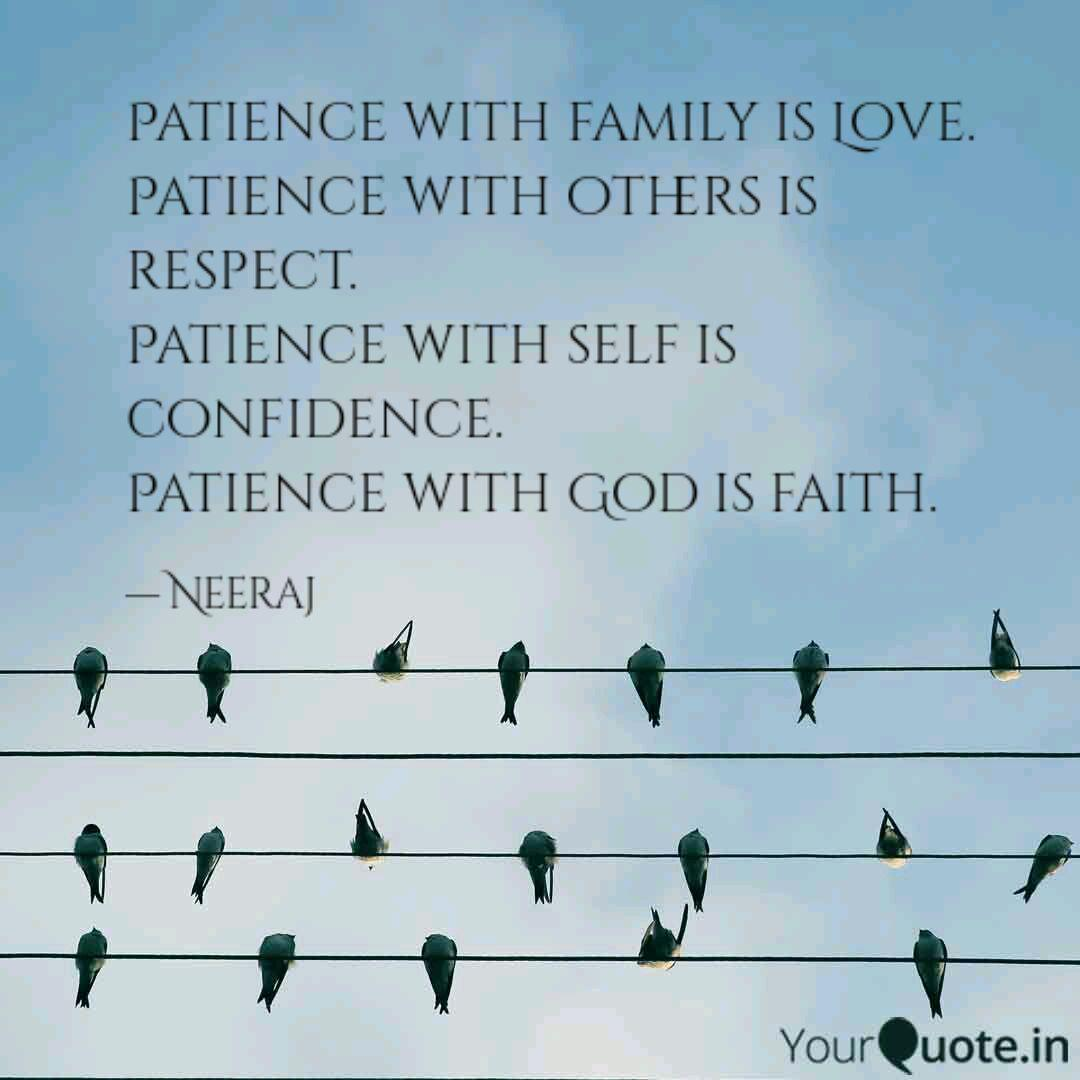 Patience with family is L... | Quotes & Writings by Neeraj ...